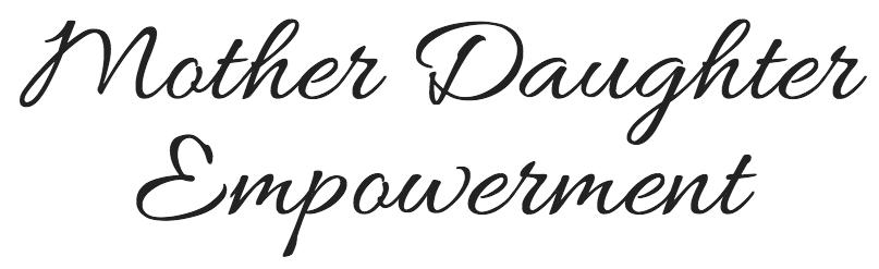 Mother Daughter Empowerment